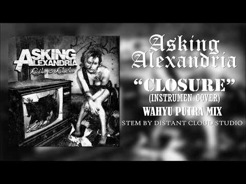 ASKING ALEXANDRIA - CLOSURE ( INSTRUMENTAL COVER) [WahyuPutraMix] [StemsByDistantCloudStudio]