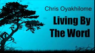 Chris Oyakhilome - Living By The Word