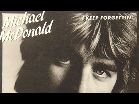 Michael Mcdonald - I Keep Forgettin (Every Time You're Near) video