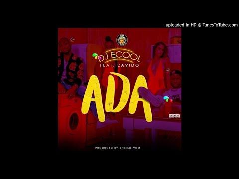 DJ ECool – ADA ft. Davido (Prod. Fresh VDM) [New Song]