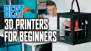 Best 3D Printers for Beginners in 2018