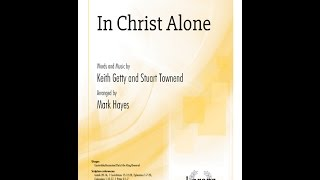 In Christ Alone (SAB) - Mark Hayes, Keith Getty, Stuart Townend