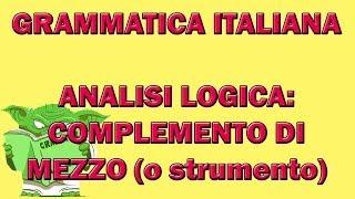 64. Grammatica italiana - Analisi logica: il complemento di mezzo (o stumento)