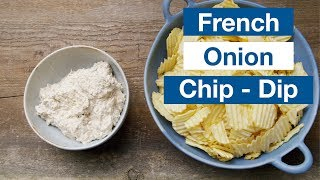 How To Make French Onion Chip Dip From Scratch Recipe Super Bowl Ready