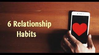 6 Subtle Relationship Habits That Prevents A Nasty Breakup