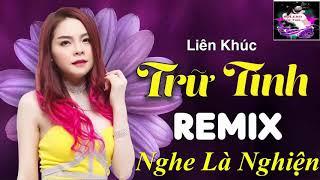 lk-nhac-tru-tinh-remix-chon-loc-2019%e2%99%abtuyet-pham-nhac-vang-remix%e2%99%ab-lk-bolero-sen-remix-cuc-dinh-2019