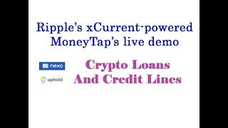 XRP King of Coins:  Ripple Ripple's xCurrent-powered MoneyTap's live demo