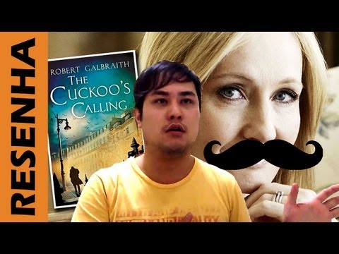 Resenha: O Chamado do Cuco, de Robert Galbraith (a.k.a. J. K. Rowling)