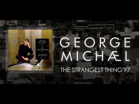 George Michael   '' The Strangest Thing '97 ''