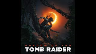 Shadow of the Tomb Raider HD Gameplay