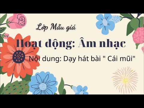 """Hoạt động âm nhạc : Dạy hát """" Cái mũi"""" cùng cô giáo Chử Hương lớp MGB C2"""