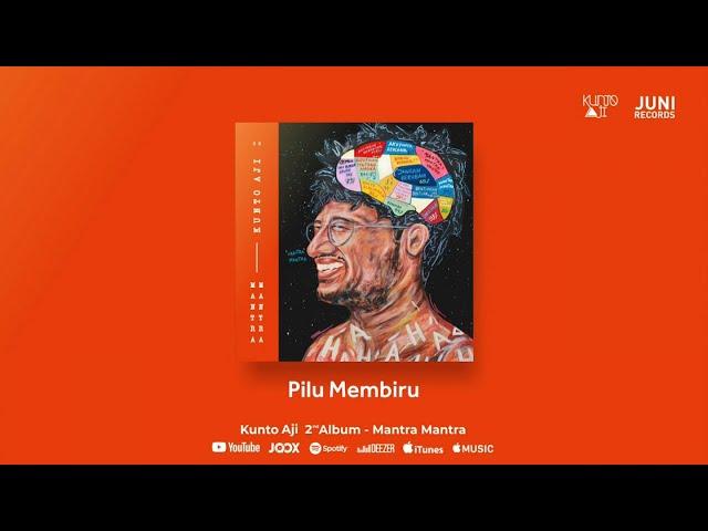 Kunto Aji - Pilu Membiru (Official Audio)