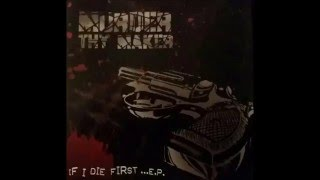 Murder Thy Maker - The Calm Before The Storm