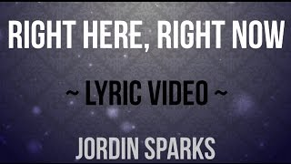 Right Here, Right Now | Jordin Sparks | LYRICS on screen! | HD