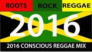 2016 CONSCIOUS ROOTS ROCK REGGAE MIX (Chronixx Sizzla Vybz Kartel Konshens Mavado)