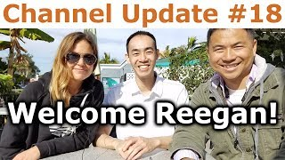 Channel Update #18 - Welcome Reegan! - By Tai Zen & David Fong