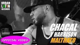 CHACAL Y HARRISON ► MALTRATO (OFFICIAL VIDEO) ► CUBATON 2017 ► CUBAN REGGAETON 2017