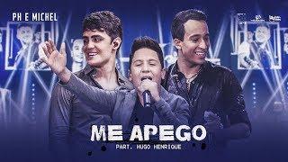 Ph E Michel   Me Apego   Part. Hugo Henrique (DVD Nova História)
