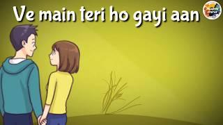 main teri ho gayi  Millind Gaba - ishqmix Whatsapp status video
