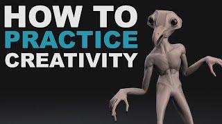 How To PRACTICE CREATIVITY