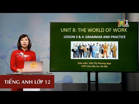 MÔN TIẾNG ANH - LỚP 12 | UNIT 8: THE WORLD OF WORK | 16H00 NGÀY 20.3.2020 (Dạy học trên truyền hình Hà Nội)