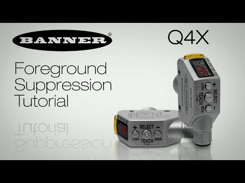 Q4X Cap Orientation - Foreground Suppression Tutorial