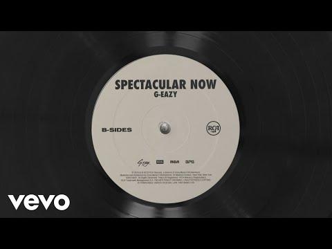 G-Eazy - Spectacular Now