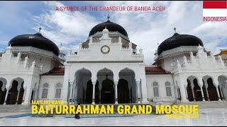 THE VERANDA OF MECCA - BAITURRAHMAN GRAND MOSQUE | BANDA ACEH | INDONESIA