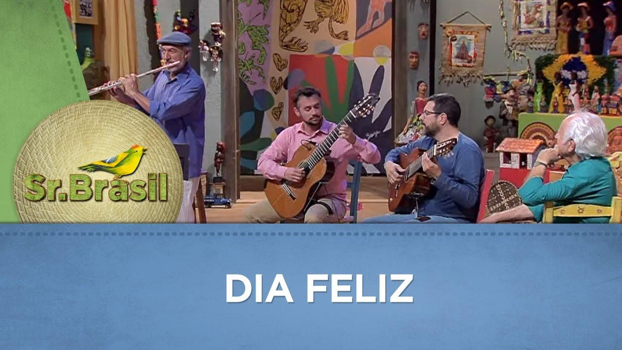 Dia Feliz   Trinca Brasil
