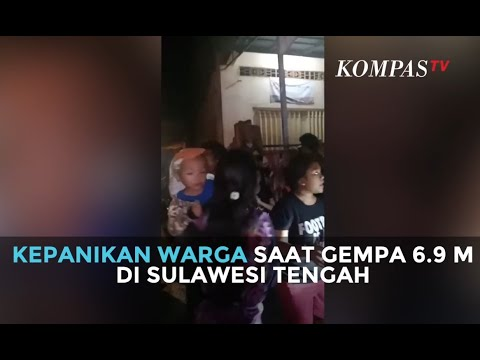 Kepanikan Warga Saat Gempa 6.9 Magnitudo di Sulawesi Tengah