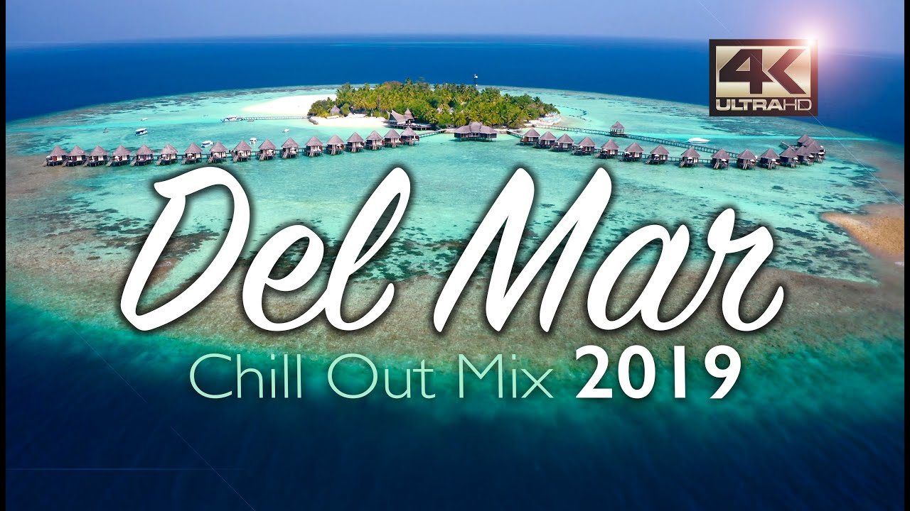 Del Mar Chillout Mix 2019 – Relax Music – Chill Out Music – Summer Mix 2019 – Del Mar Music 2019