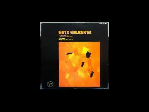 Joao Gilberto & Stan Getz - Full Album (1963)