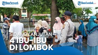 Sidang Lanjutan 4 Emak-emak di Lombok Lempari Pabrik, Tetangga & Keluarga Datang Beri Dukungan Moril