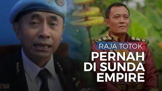 Raja Totok dari Kerajaan Agung Sejagat Pernah Jadi Gubernur Jenderal di Sunda Empire