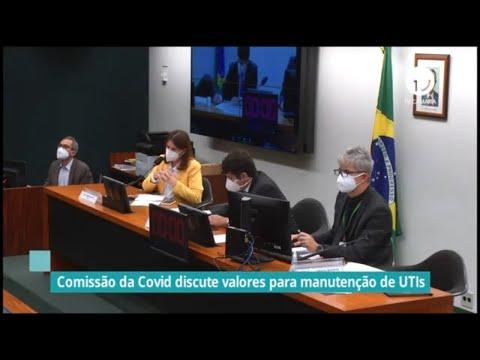Comissão da Covid discute valores para manutenção de UTIs - 12/05/21