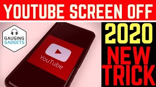 How to listen to YouTube with the Screen Off 2020 - New Trick - Play in the Background