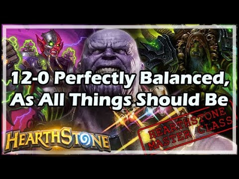 12-0 Perfectly Balanced, As All Things Should Be - Hearthstone Master Class