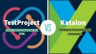 TestProject vs Katalon Studio - An Complete comparison