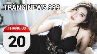 Cô gái ngoại tình, trộm cắp và cái kết bất ngờ... | TRẮNG NEWS 999 | 20/03/2017
