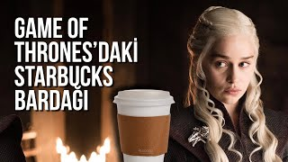 Game of Thrones'daki Starbucks Bardağı