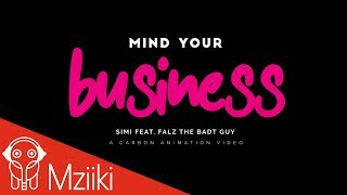 Simi   Mind Your Bizness Ft. Falz   Official Video