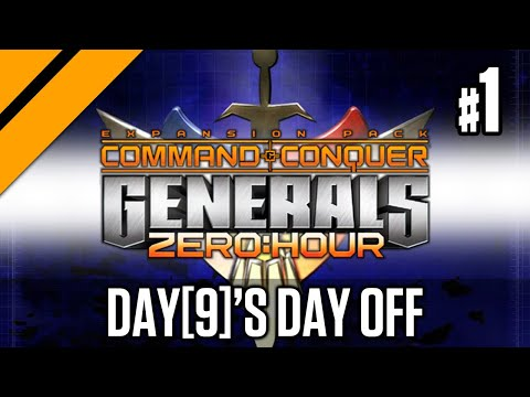 Day[9]'s Day Off - Command & Conquer: Generals Zero Hour P1