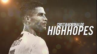 Cristiano Ronaldo 201819 ❯ High Hopes | Skills & Goals | HD