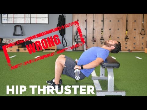 Hip Thrusters...You're Doing it WRONG