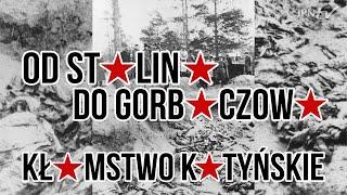 Kłamstwo Katyńskie – od Stalina do Gorbaczowa