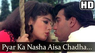 Pyar Ka Nasha Aisa Chadha (HD) - Ek Hi Raasta Songs - Ajay