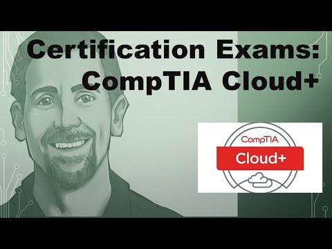 Certification Exams: CompTIA Cloud+