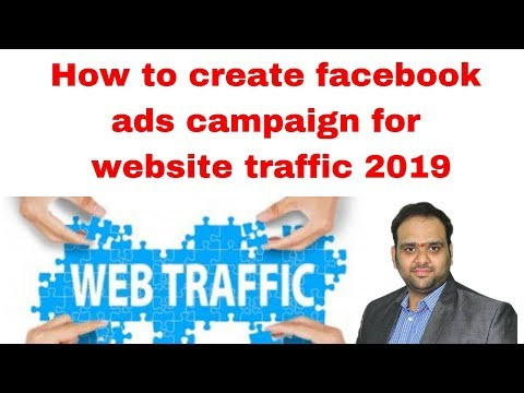 How to create facebook ads campaign for website traffic 2019