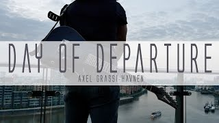 Axel Grassi-Havnen - Day Of Departure - OFFICIAL MUSIC VIDEO