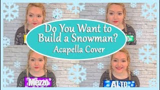 ⛄️ Do You Want To Build a Snowman from Disney's Frozen - Acapella Cover
